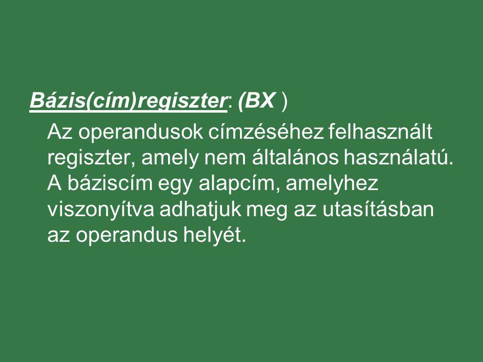 Bázis(cím)regiszter: (BX )