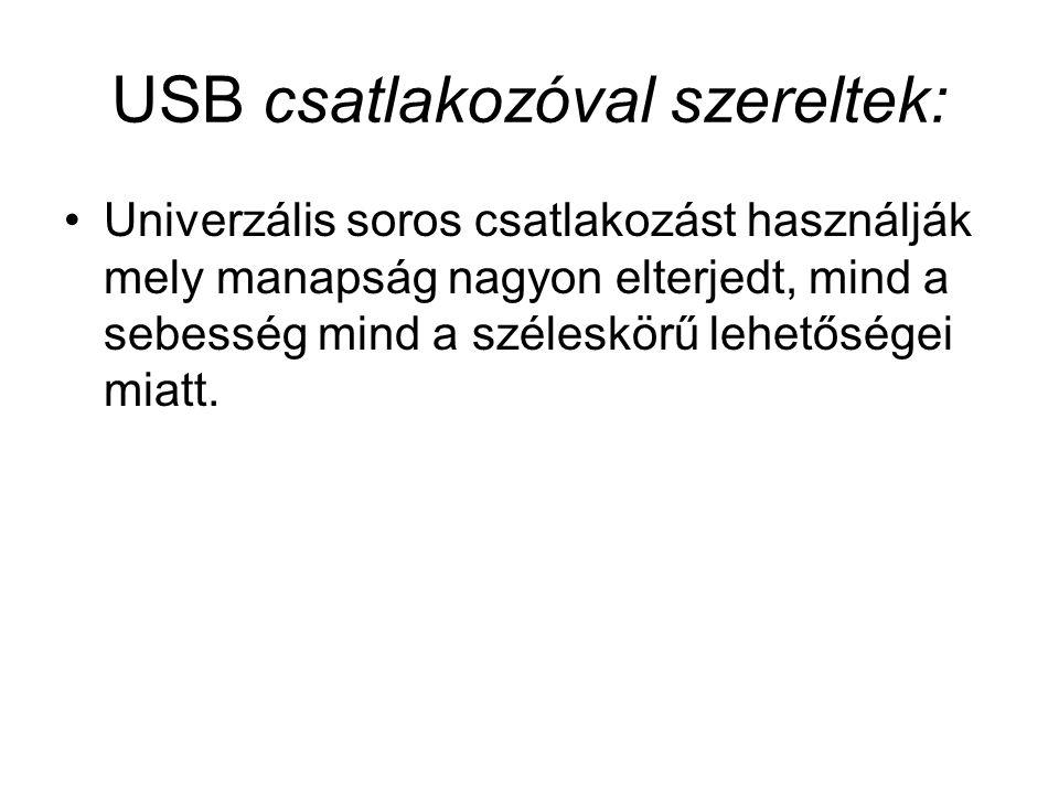 USB csatlakozóval szereltek: