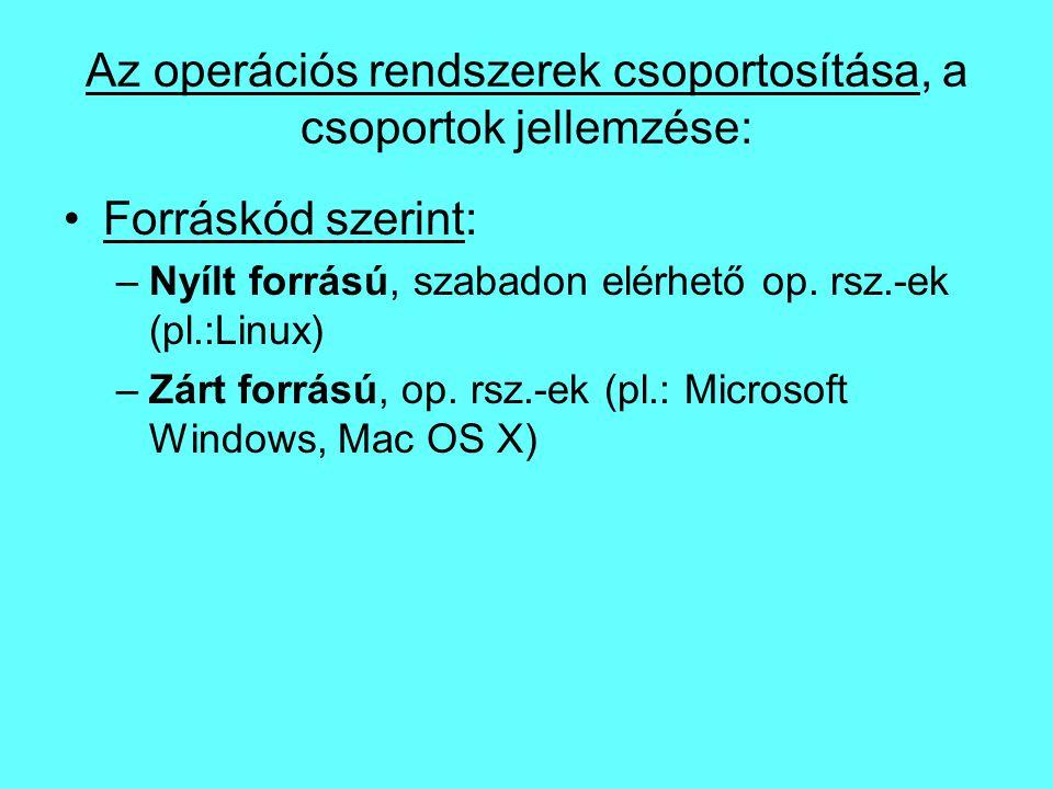 Az operációs rendszerek csoportosítása, a csoportok jellemzése: