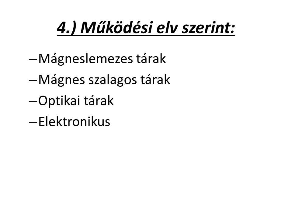 4.) Működési elv szerint: