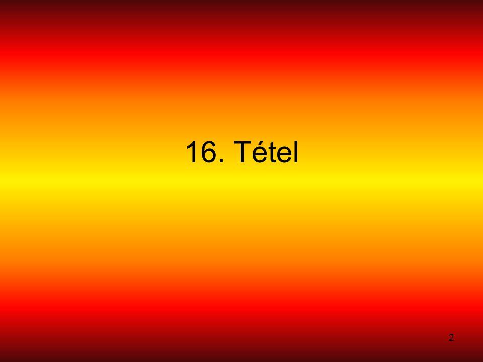 16. Tétel