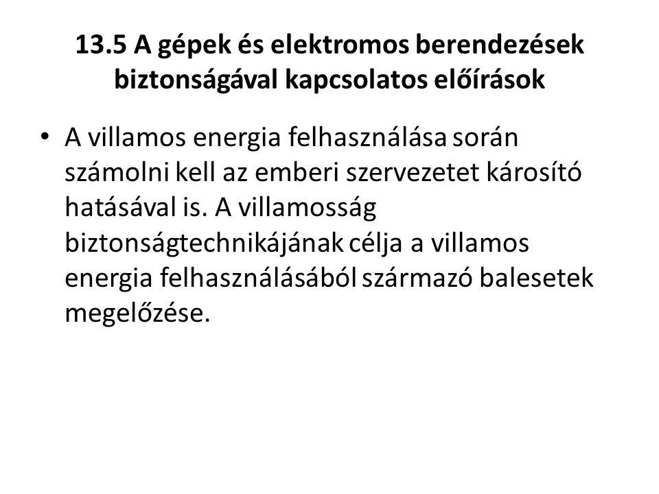 13.5 A gépek és elektromos berendezések biztonságával kapcsolatos előírások