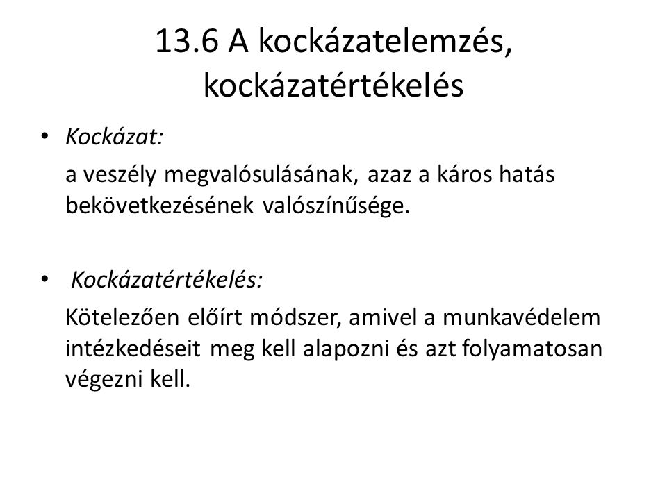13.6 A kockázatelemzés, kockázatértékelés