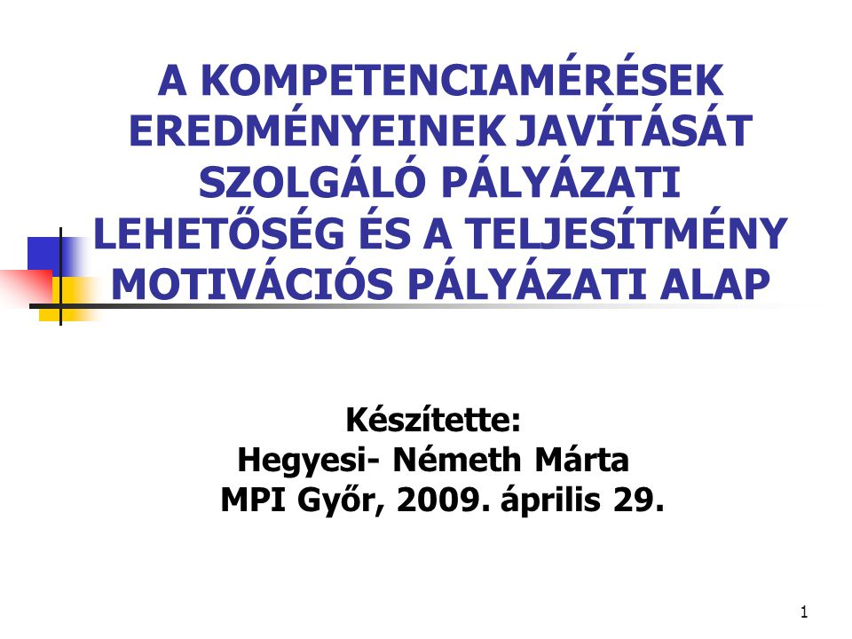 Készítette: Hegyesi- Németh Márta MPI Győr, 2009. április 29.