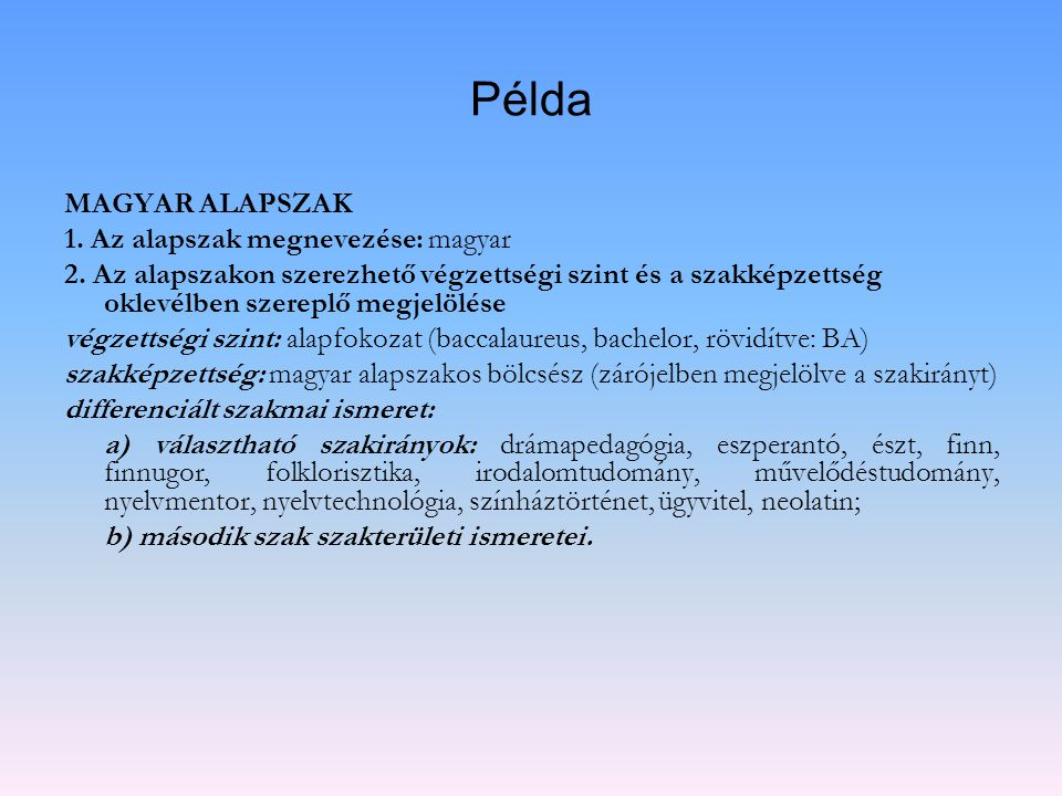 Példa MAGYAR ALAPSZAK 1. Az alapszak megnevezése: magyar