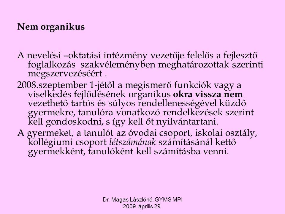 Dr. Magas Lászlóné, GYMS MPI 2009. április 29.