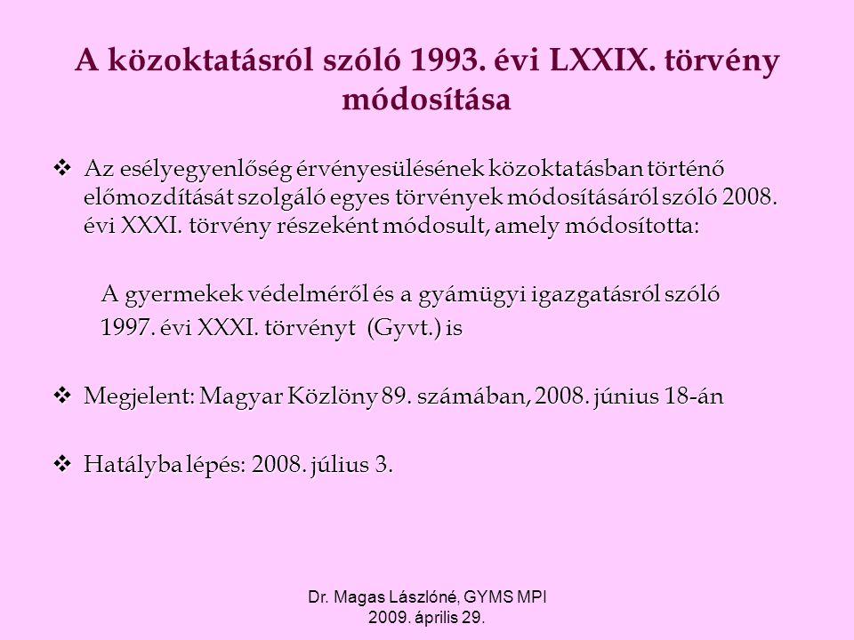 A közoktatásról szóló 1993. évi LXXIX. törvény módosítása