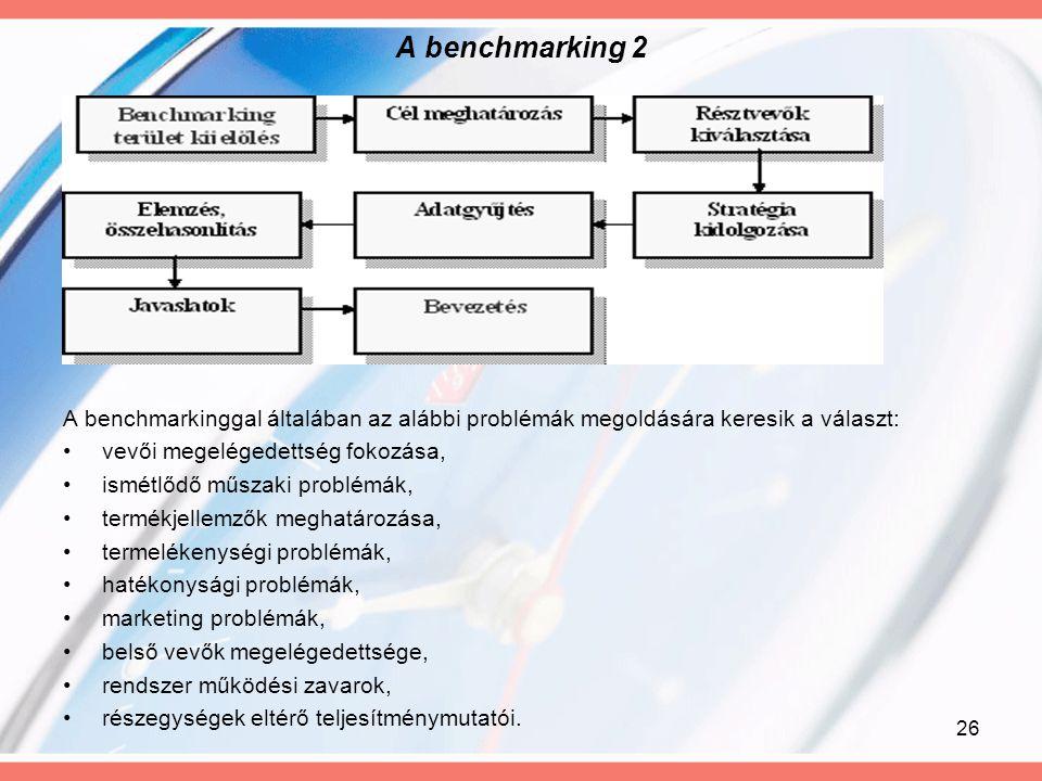 A benchmarking 2 A benchmarkinggal általában az alábbi problémák megoldására keresik a választ: vevői megelégedettség fokozása,