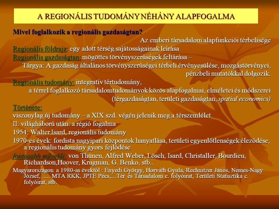A REGIONÁLIS TUDOMÁNY NÉHÁNY ALAPFOGALMA