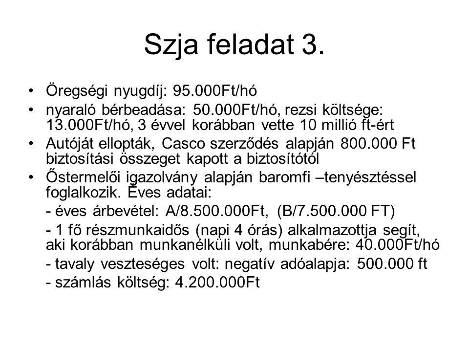Szja feladat 3. Öregségi nyugdíj: 95.000Ft/hó