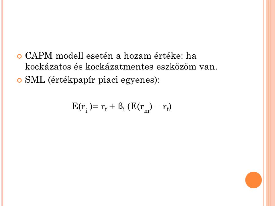 CAPM modell esetén a hozam értéke: ha kockázatos és kockázatmentes eszközöm van.