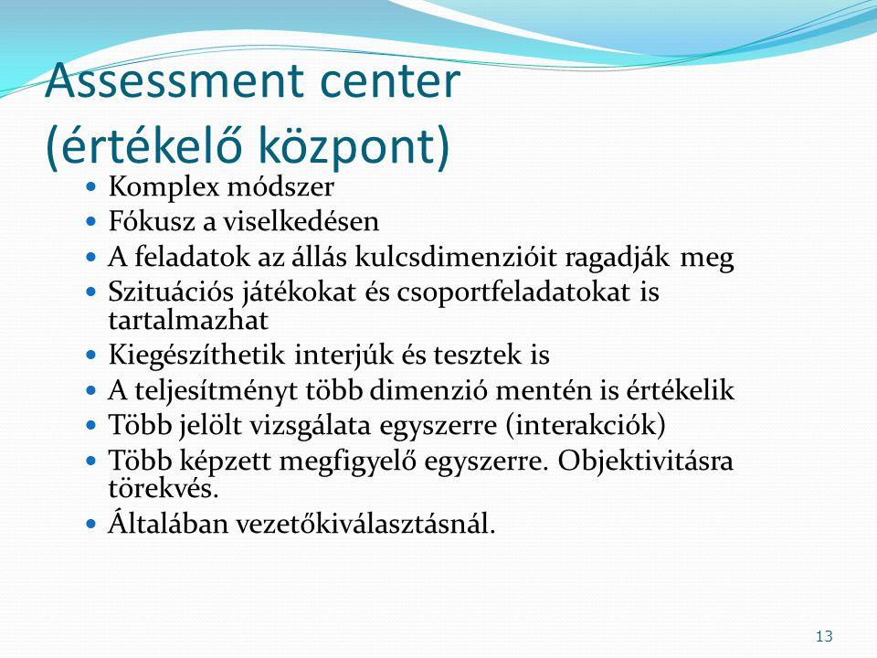 Assessment center (értékelő központ)