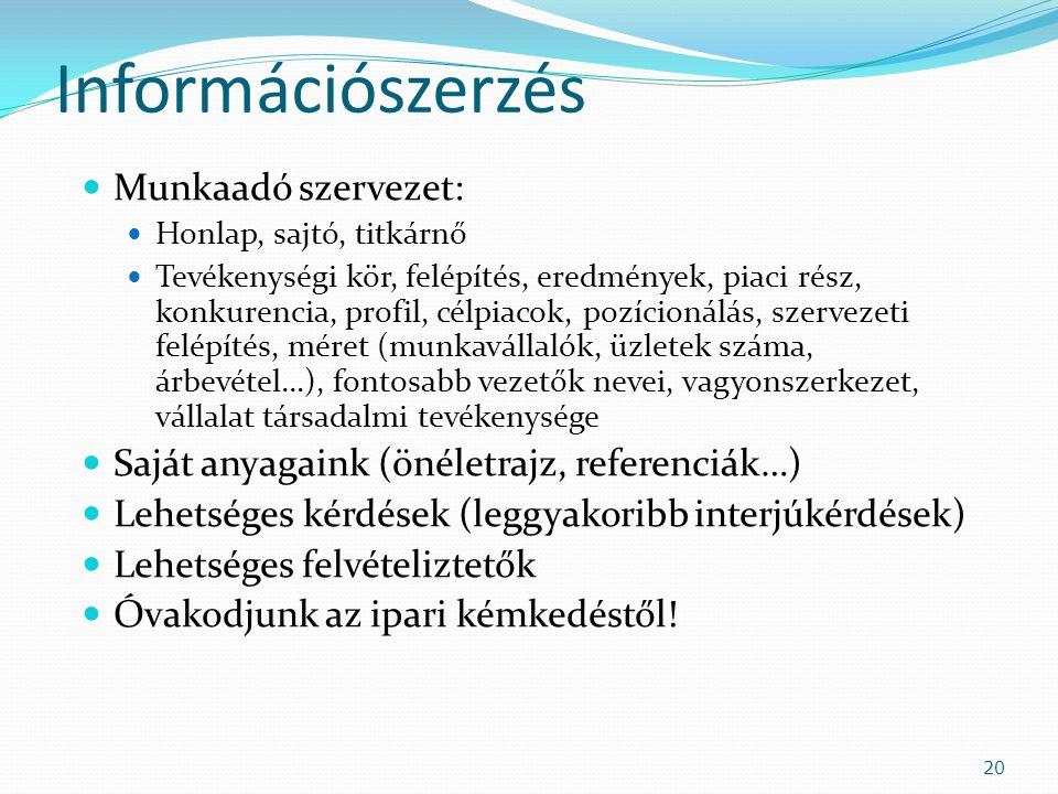 Információszerzés Munkaadó szervezet: