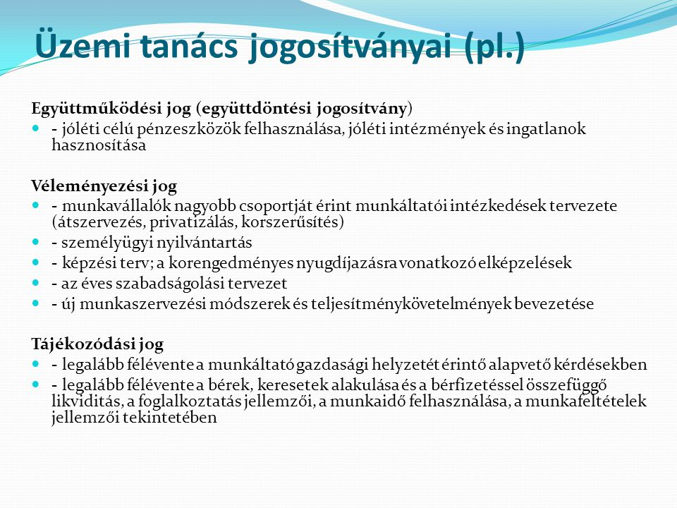 Üzemi tanács jogosítványai (pl.)
