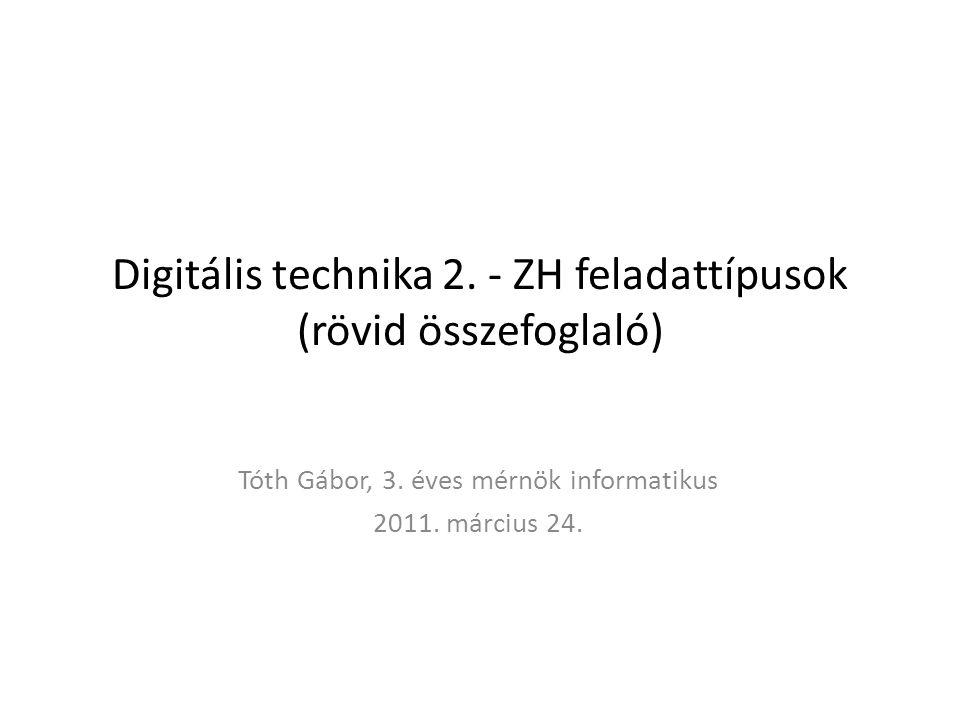 Digitális technika 2. - ZH feladattípusok (rövid összefoglaló)