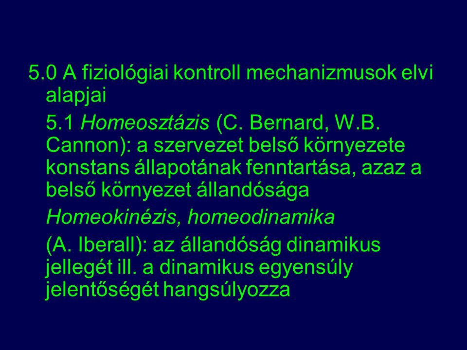 5.0 A fiziológiai kontroll mechanizmusok elvi alapjai
