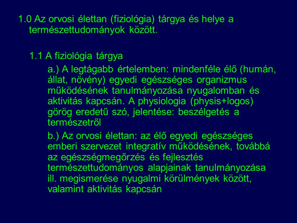 1.0 Az orvosi élettan (fiziológia) tárgya és helye a természettudományok között.