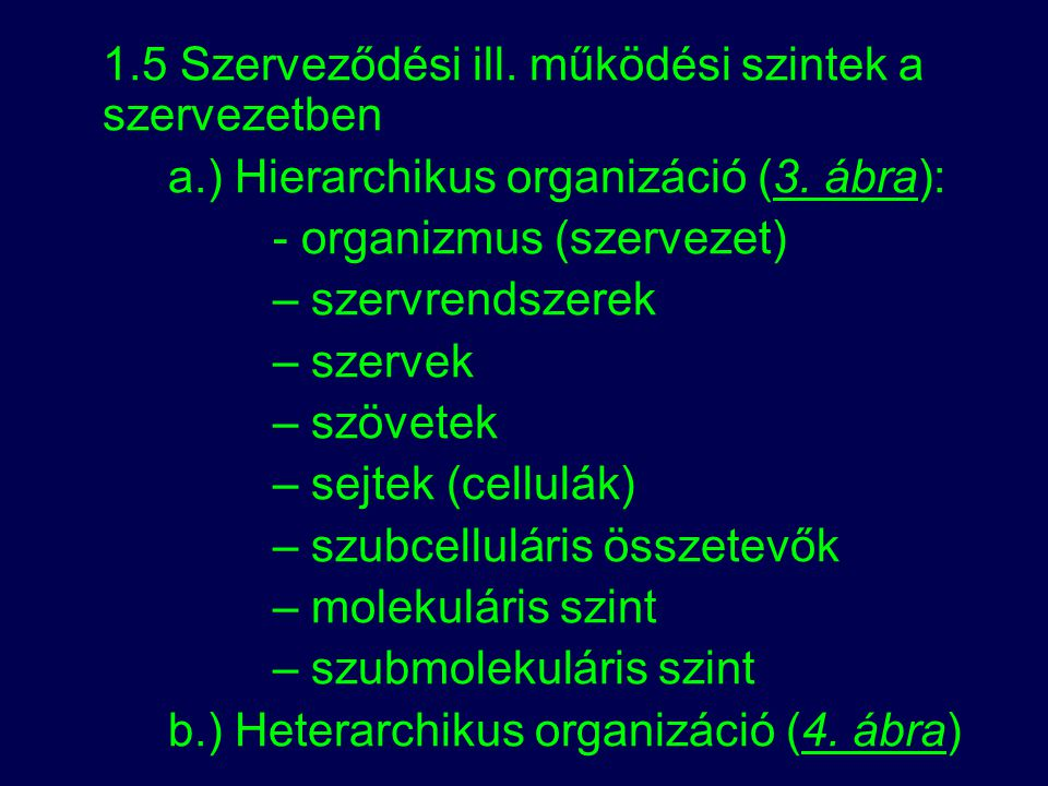 1.5 Szerveződési ill. működési szintek a szervezetben