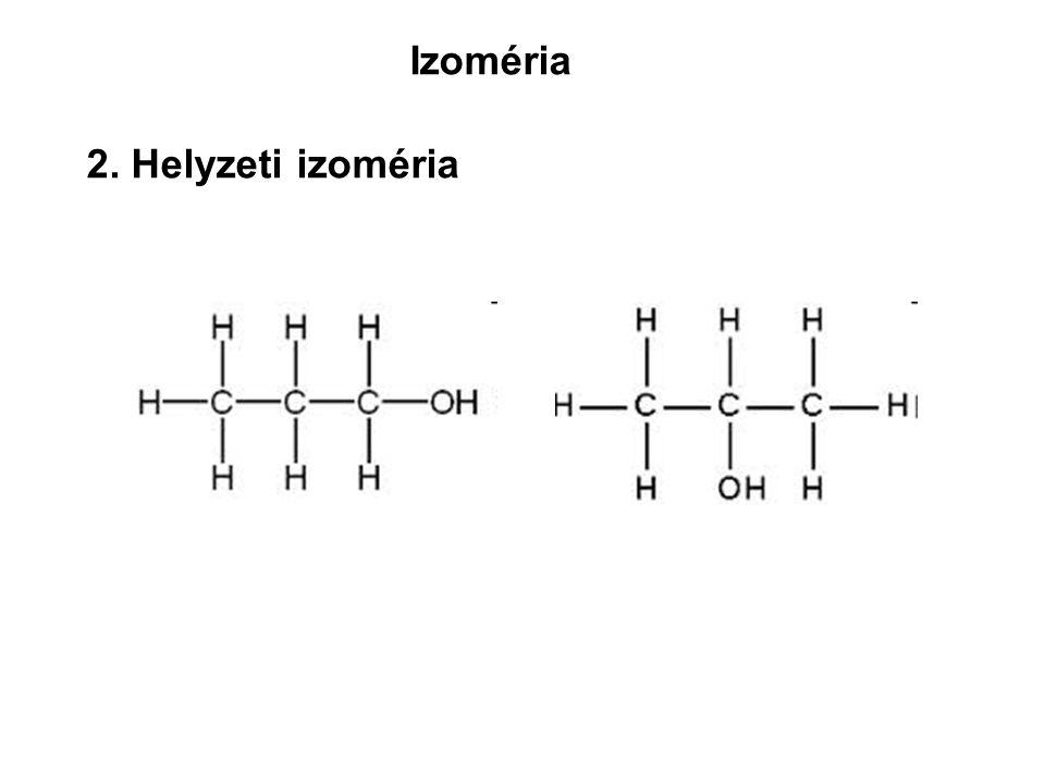 Izoméria 2. Helyzeti izoméria