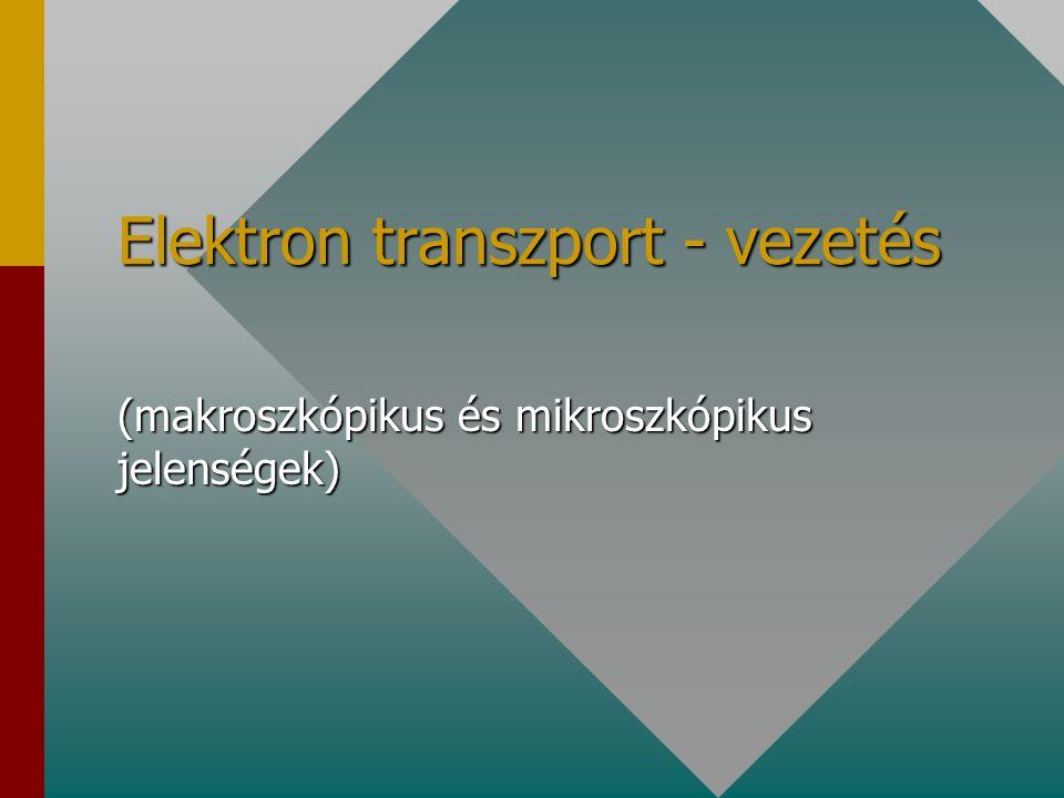Elektron transzport - vezetés