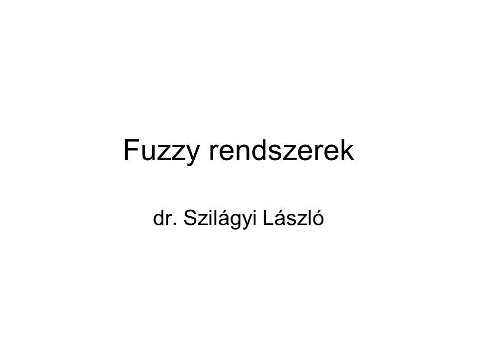 Fuzzy rendszerek dr. Szilágyi László