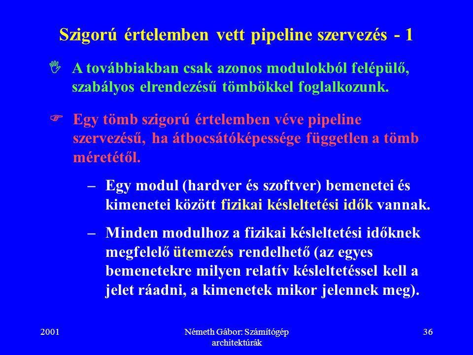 Szigorú értelemben vett pipeline szervezés - 1