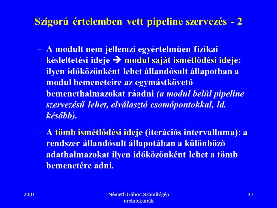 Szigorú értelemben vett pipeline szervezés - 2