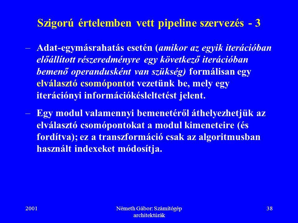 Szigorú értelemben vett pipeline szervezés - 3