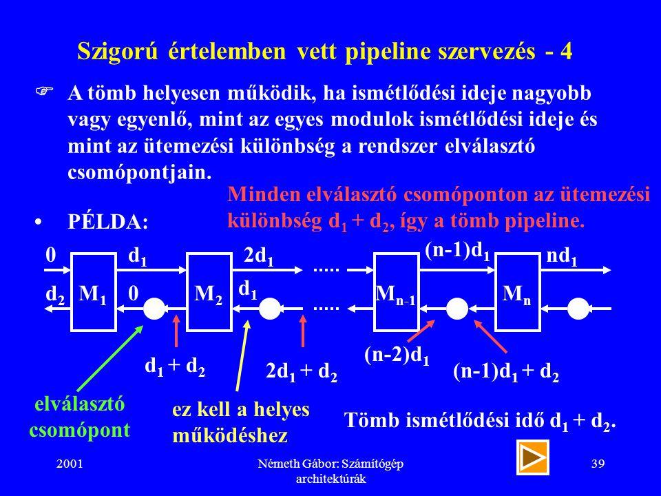 Szigorú értelemben vett pipeline szervezés - 4
