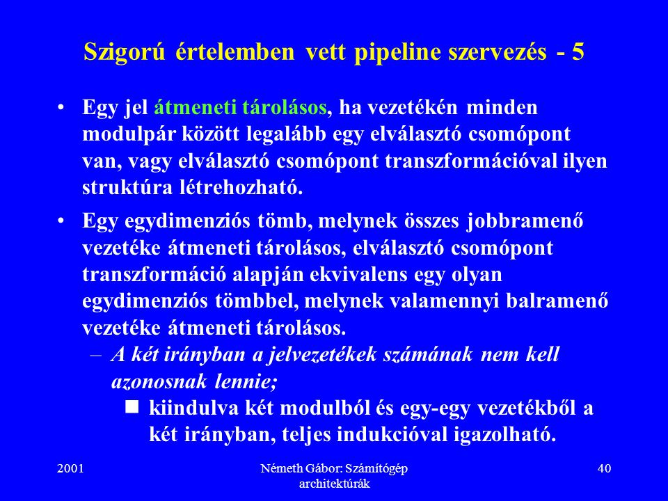 Szigorú értelemben vett pipeline szervezés - 5