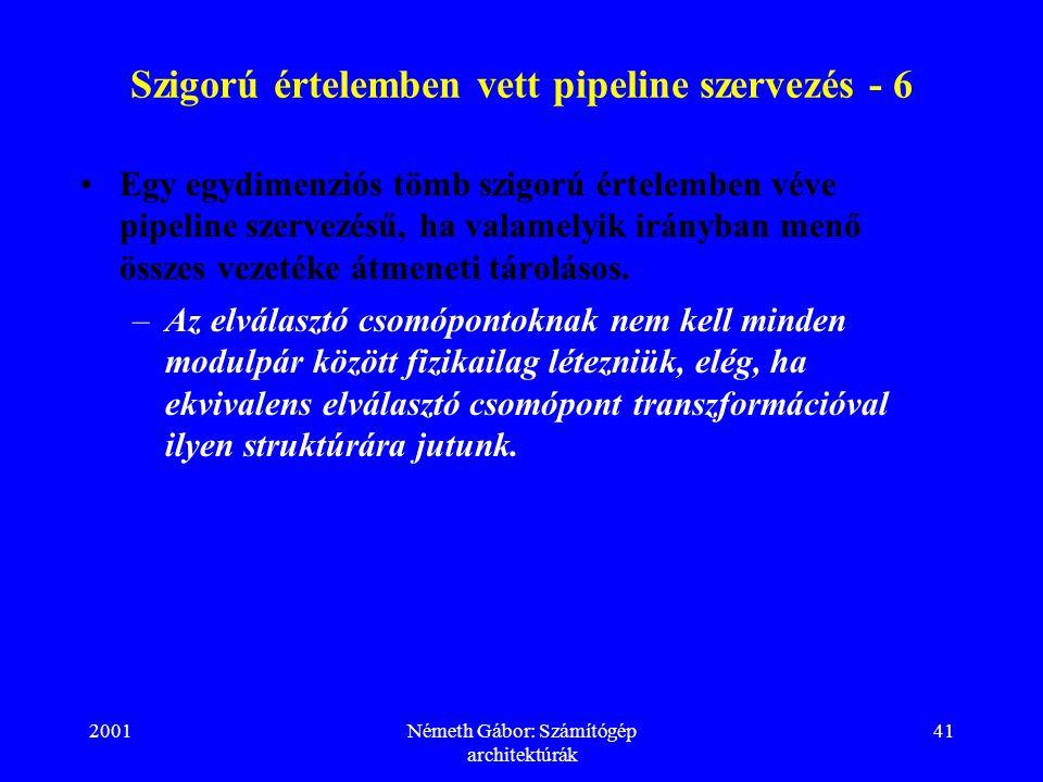 Szigorú értelemben vett pipeline szervezés - 6