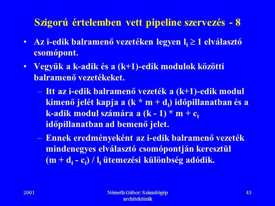Szigorú értelemben vett pipeline szervezés - 8