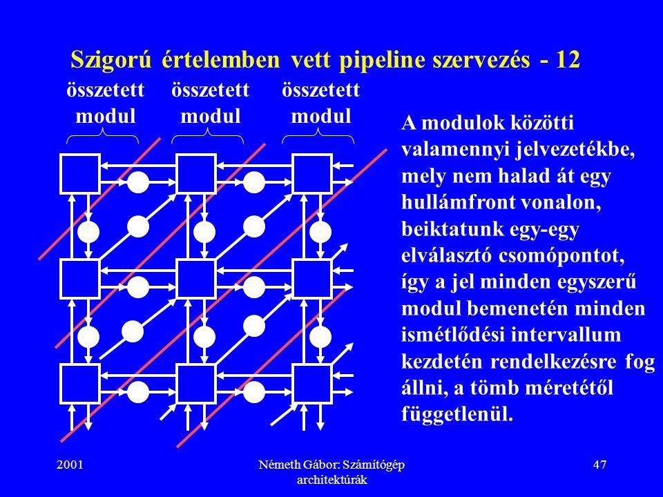 Szigorú értelemben vett pipeline szervezés - 12