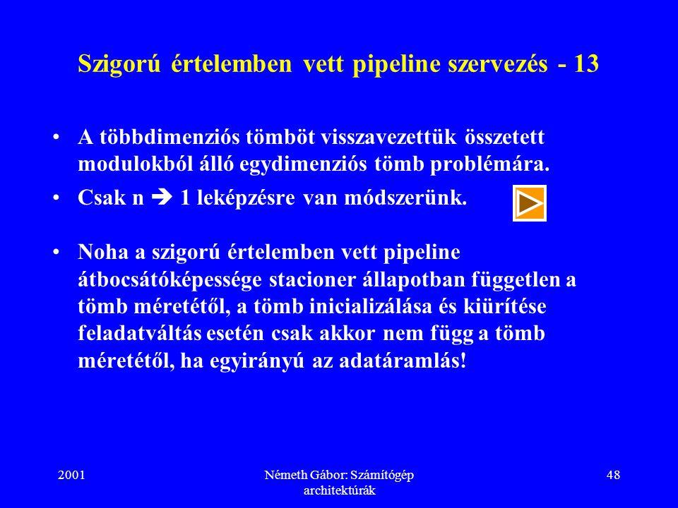 Szigorú értelemben vett pipeline szervezés - 13