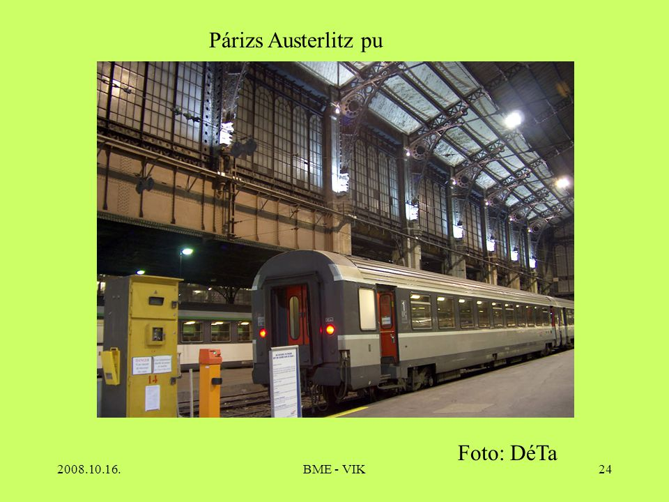 Párizs Austerlitz pu Foto: DéTa 2008.10.16. BME - VIK