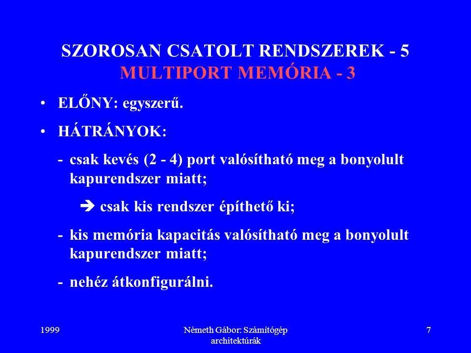 SZOROSAN CSATOLT RENDSZEREK - 5 MULTIPORT MEMÓRIA - 3