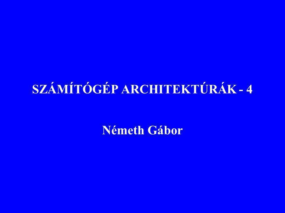 SZÁMÍTÓGÉP ARCHITEKTÚRÁK - 4
