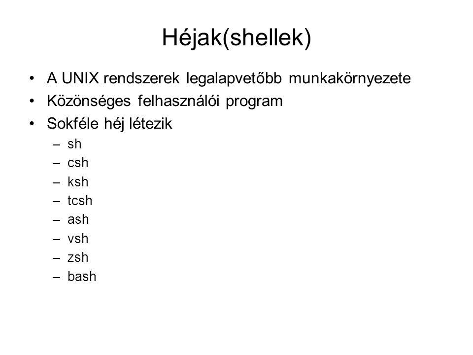 Héjak(shellek) A UNIX rendszerek legalapvetőbb munkakörnyezete
