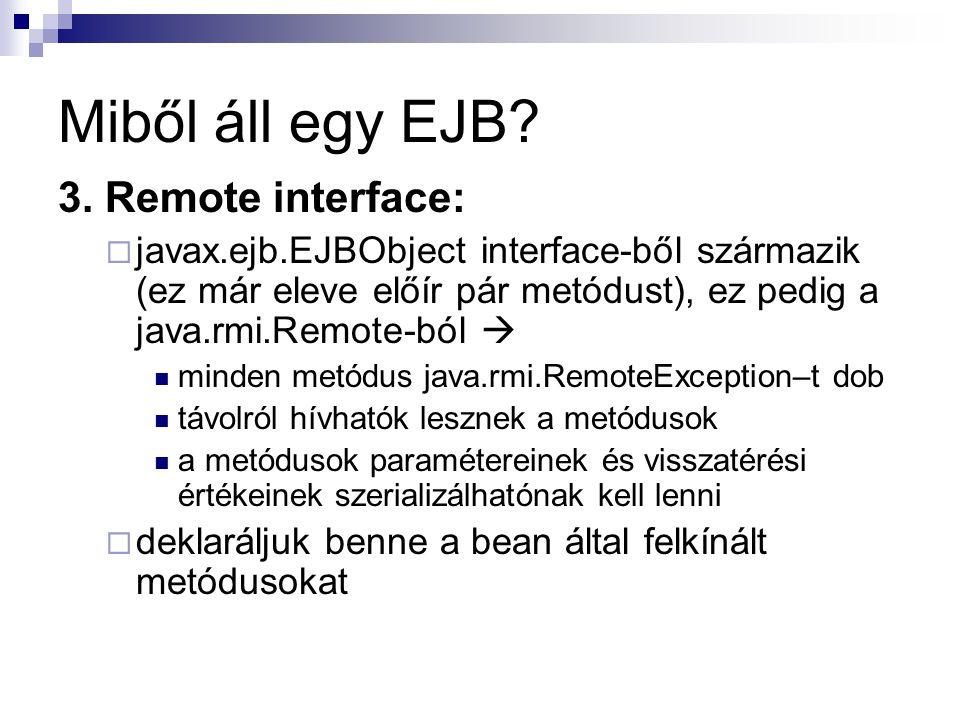 Miből áll egy EJB 3. Remote interface: