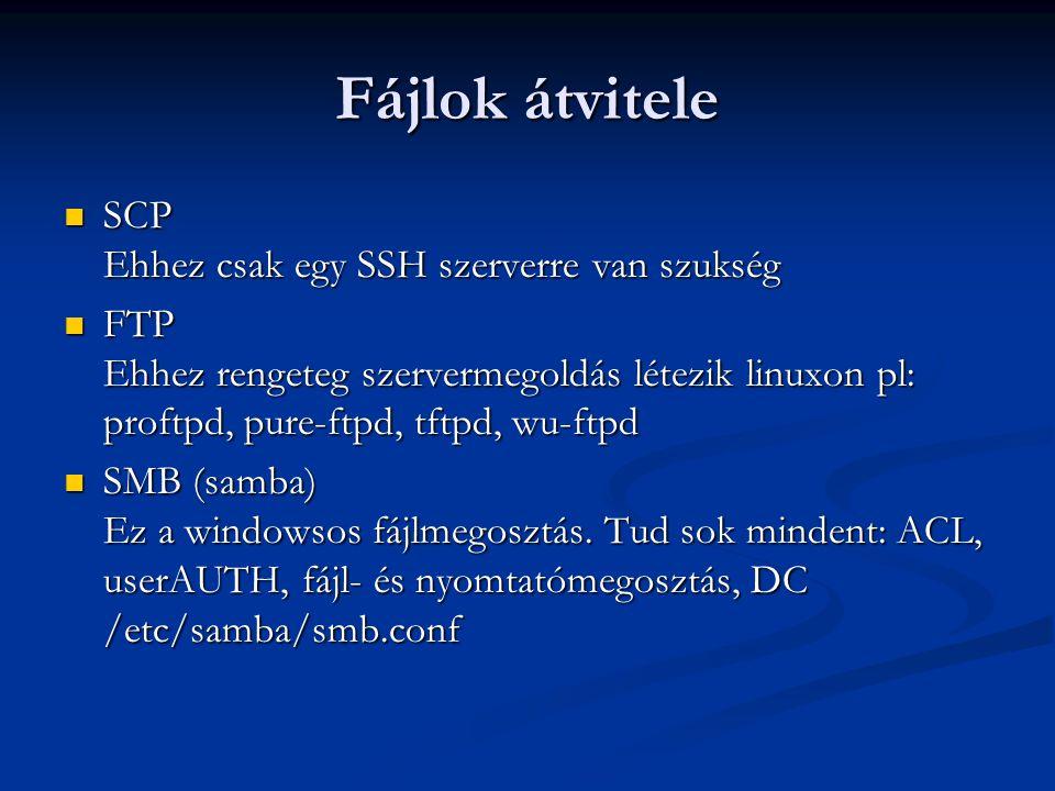 Fájlok átvitele SCP Ehhez csak egy SSH szerverre van szukség