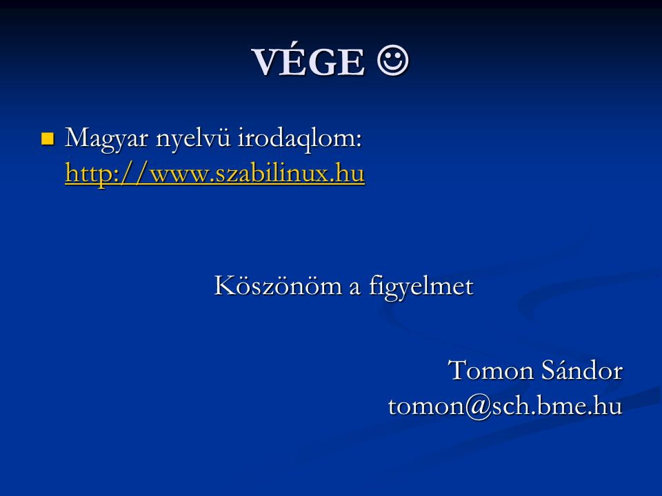 VÉGE  Magyar nyelvü irodaqlom: http://www.szabilinux.hu