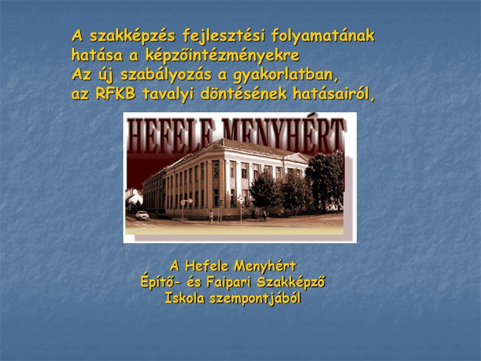 A Hefele Menyhért Építő- és Faipari Szakképző Iskola szempontjából