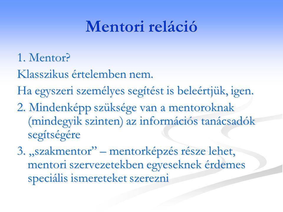 Mentori reláció 1. Mentor Klasszikus értelemben nem.