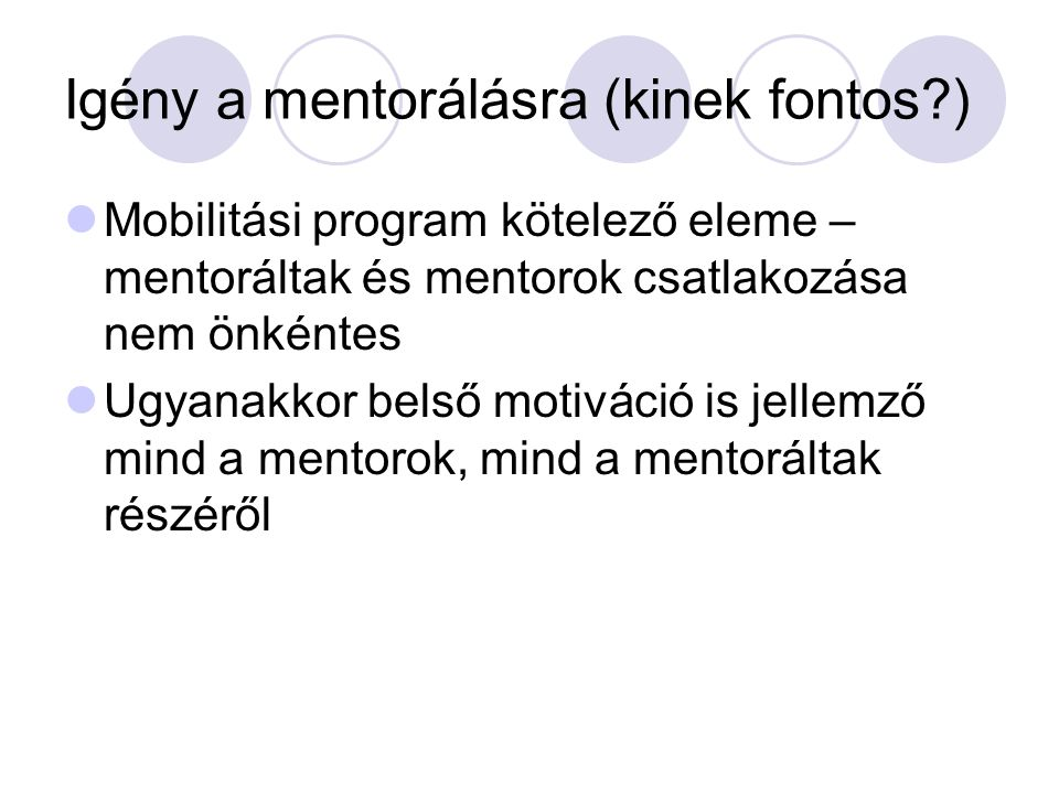 Igény a mentorálásra (kinek fontos )