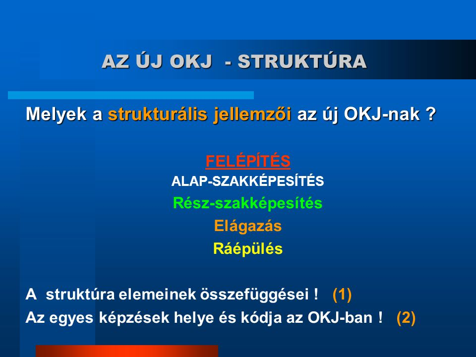 Melyek a strukturális jellemzői az új OKJ-nak
