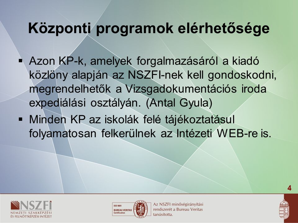 Központi programok elérhetősége