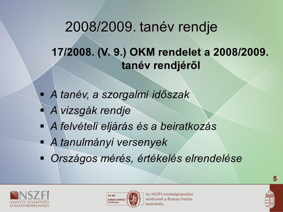 17/2008. (V. 9.) OKM rendelet a 2008/2009. tanév rendjéről