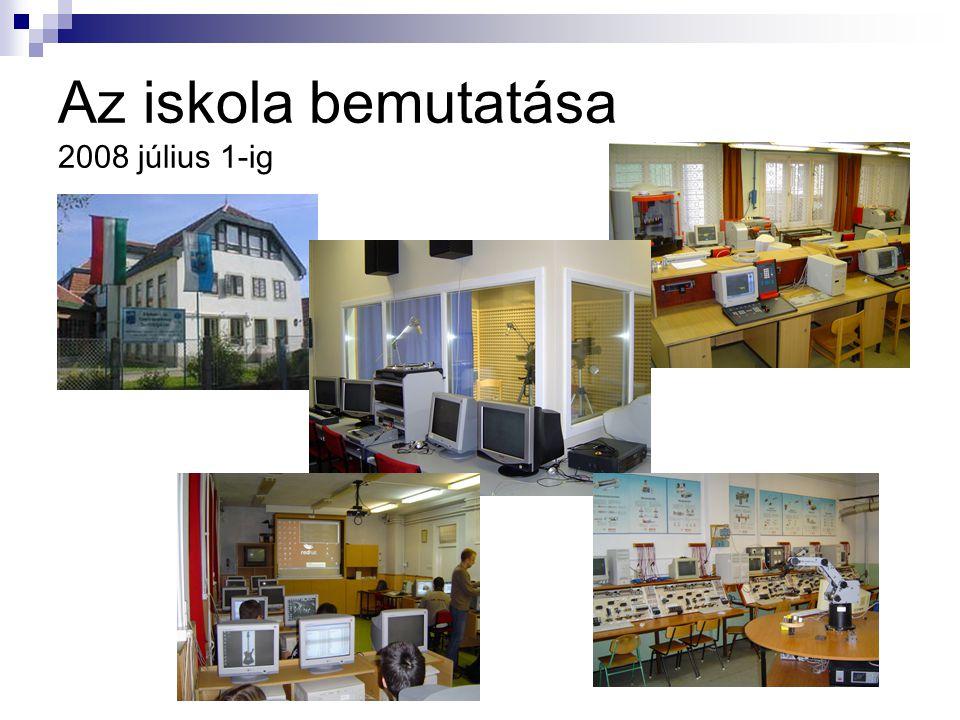 Az iskola bemutatása 2008 július 1-ig