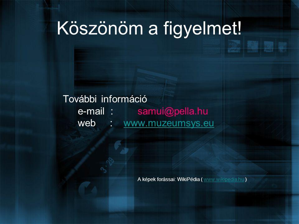 Köszönöm a figyelmet! További információ e-mail : samui@pella.hu