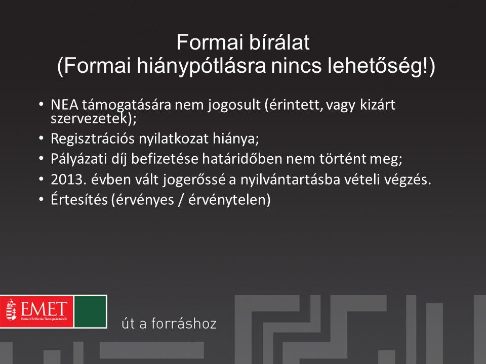 Formai bírálat (Formai hiánypótlásra nincs lehetőség!)